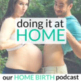 Doing it at home: home birth podcast from Sarah Bivens and Matthew Bivens