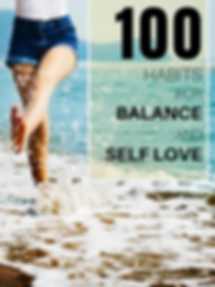 100 Habits for Balance and Self Love