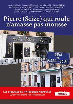 Pierre (Scize) qui roule n'amasse pas mousse (ISBN : 978-2-38019-043-4)
