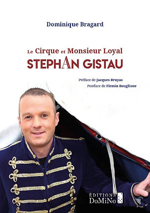 Le cirque et Monsieur Loyal, Stéphan Gistau (ISBN : 978-2-38188-003-7)