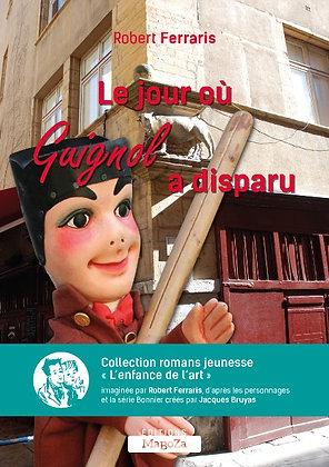 Le jour où Guignol a disparu (ISBN : 978-2-38019-050-2)