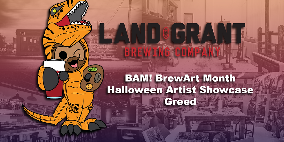 BAM! Land Grant - Greedy HALLOWEEN Art Show