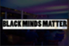 BLACK MINDS MATTER.jpg