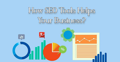 How SEO Tools Helps Your Business.jpg