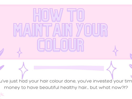 how to maintain your COLOUR