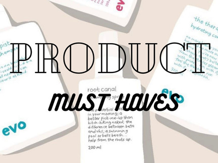 Must have products!