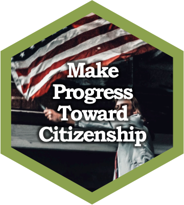 Make progress toward citizenship.