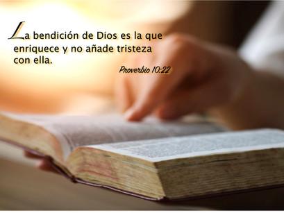 La bendición del SEÑOR es la que enriquece, y El no añade tristeza con ella.  Proverbios 10:22
