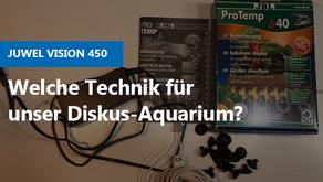 Welche Technik für unser 450 Liter Diskus-Aquarium?