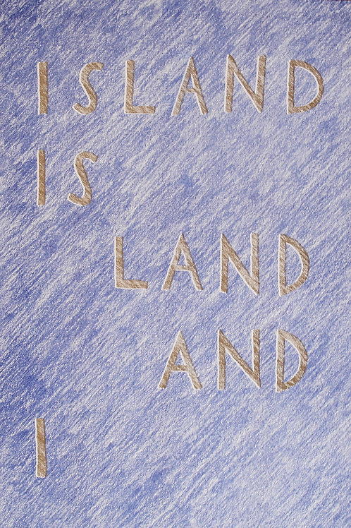 ISLAND IS LAND AND I (riso print)