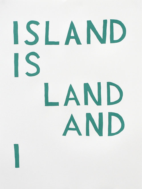 Island Is Land And I