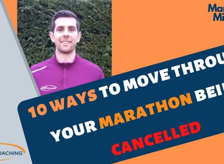 10 ways to move forwards through your marathon being cancelled