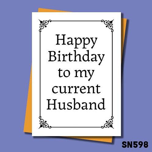 Happy birthday to my current husband birthday card.
