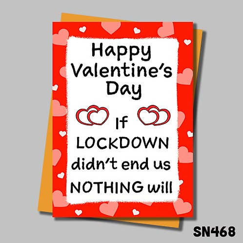 If Lockdown didn't end us then nothing will Valentine's Day card.