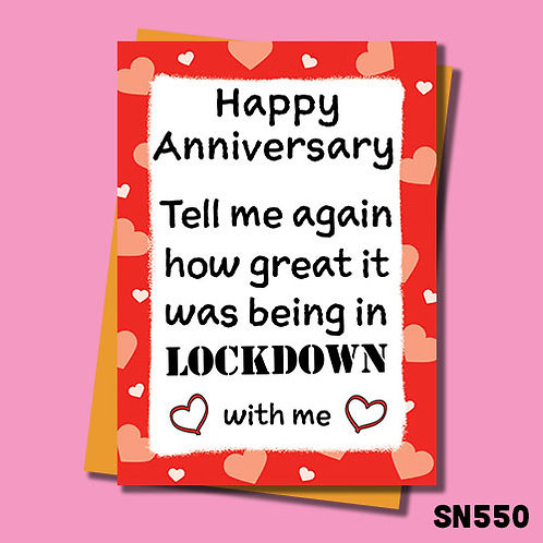 Tell me again how great it was being in lockdown with me anniversary card.