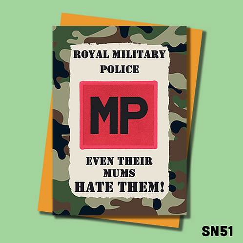 Military banter greetings card. Royal Military Police. Even their Mum's hate them. SN51.
