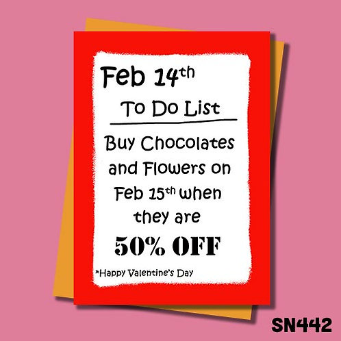 Funny Valentine's Day card - Buy chocolates and flowers on Feb 15th.