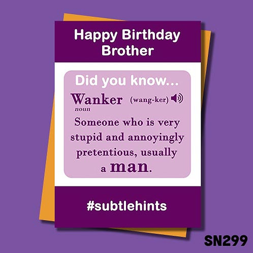 Funny Wanker Brother birthday card.