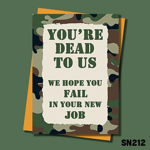 You're dead to us military themed leaving card from Jolly Ginger Cards.
