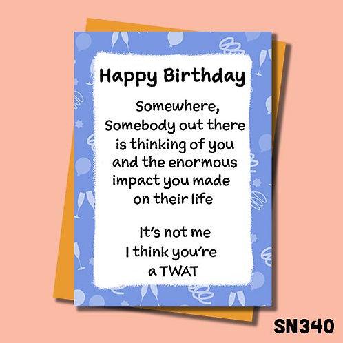 I think you're a twat funny Birthday card.