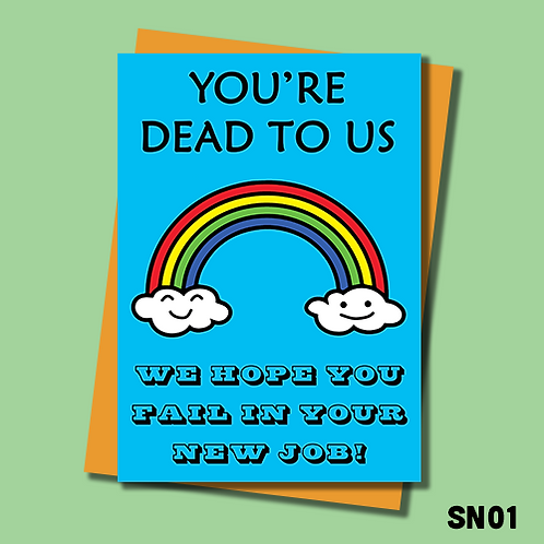 Funny and blunt leaving card. You're dead to us. SN01.