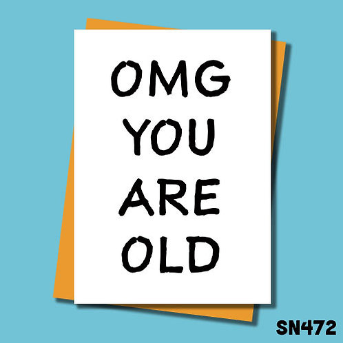 OMG you're old birthday card.