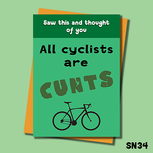 Offensive Birthday card. All cyclists are cunts. SN34.
