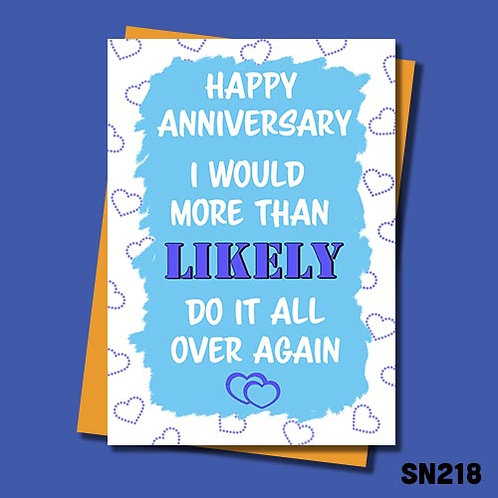 I would more than likely do it all over again funny anniversary card.