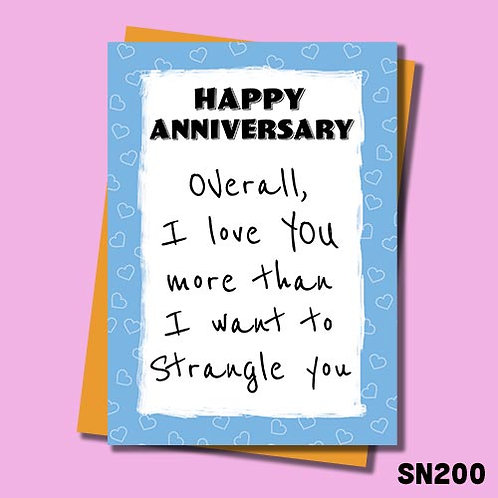 Love you more than want to strangle you funny anniversary card.