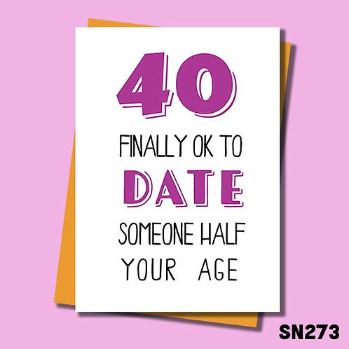 It's finally ok to date someone half your age funny 40th card in pink.