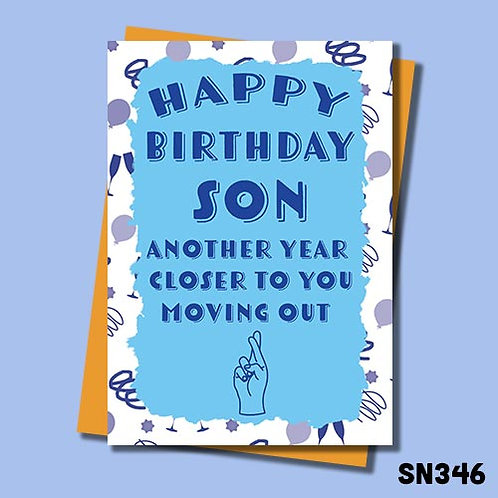 Another year closer to moving out - Son Birthday card.