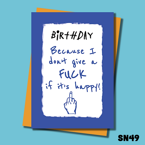 Offensive Birthday card. Because I don't give a fuck it's your birthday. SN49.