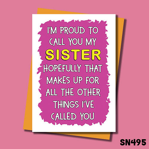 I'm proud to call you my sister funny birthday card.