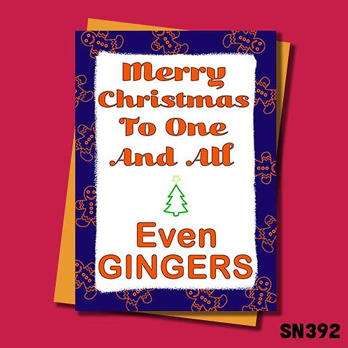 Funny Christmas card - Merry Christmas to one and all, even Gingers