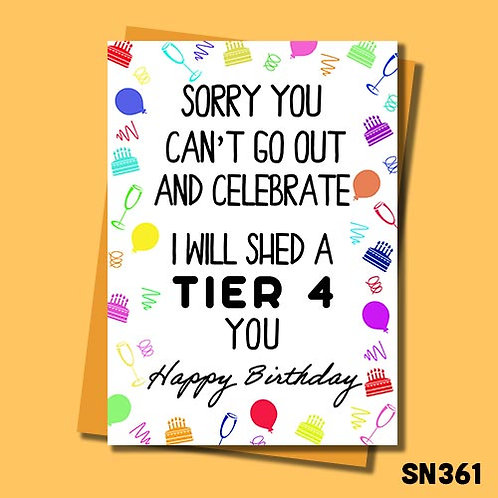 Shed a Tier 4 you birthday card from Jolly Ginger Cards.