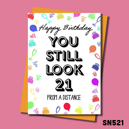 you still look 21 from a distance birthday card.