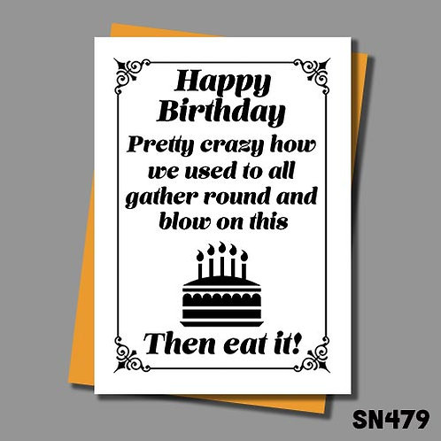 Pretty crazy how we used to blow on cake and eat it birthday card.