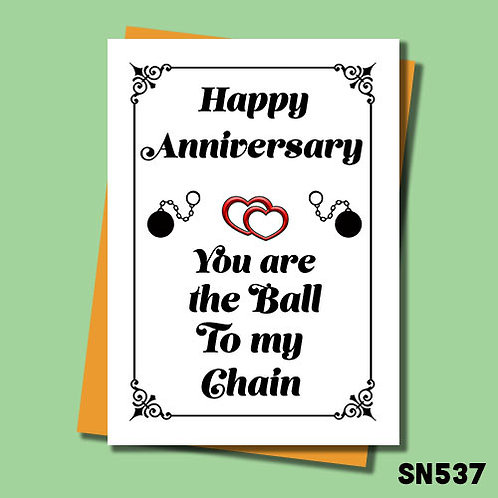 You're the ball to my chain anniversary card.