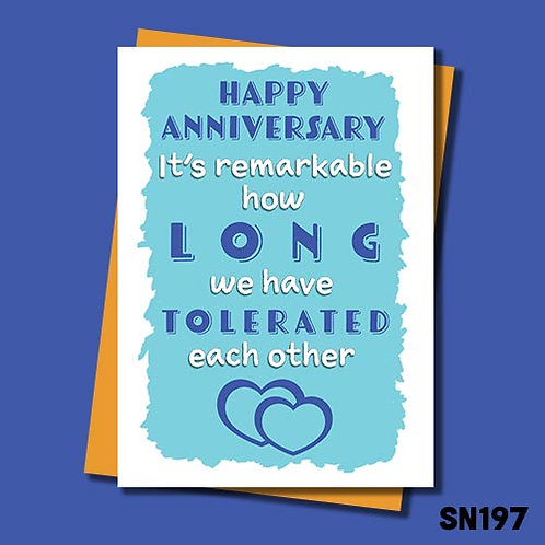 It's remarkable how long we have tolerated each other anniversary card.