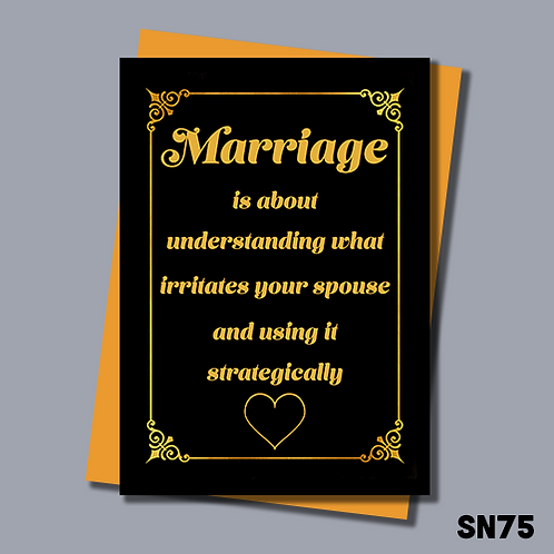 Funny Birthday card. Marriage is understanding what irritates your spouse and using it strategically. SN75.