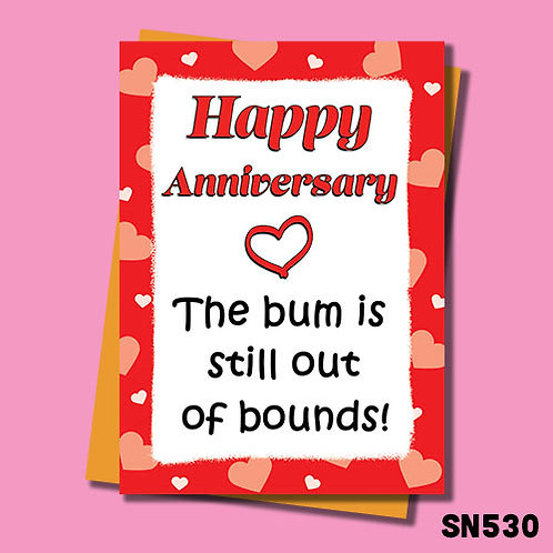 The bum is still out of bounds funny anniversary card.