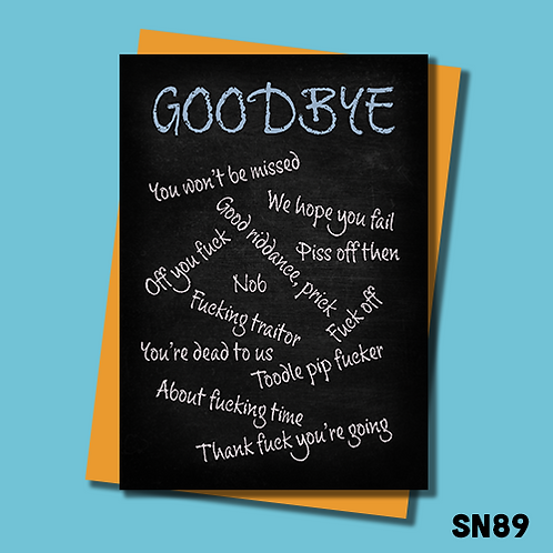 Funny and blunt leaving card with lots of insults. You won't be missed. Thank fuck you're going. SN89.