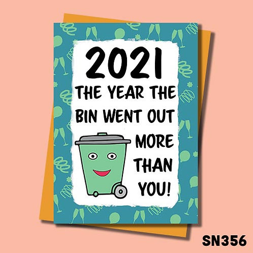 2021 Birthday card - The year the bin went out more.