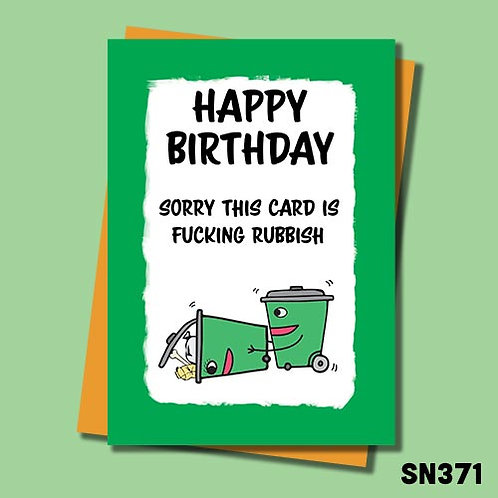Funny birthday card - Sorry this card is fucking rubbish.