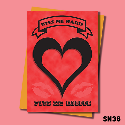 Rude Birthday card for him. Kiss me hard, fuck me harder. SN38.