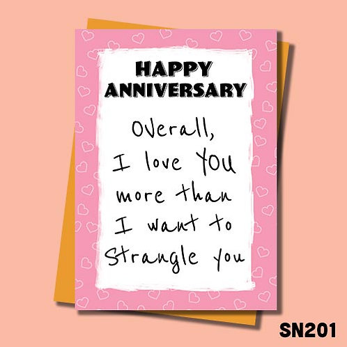 I love you more than I want to strangle you funny anniversary card.