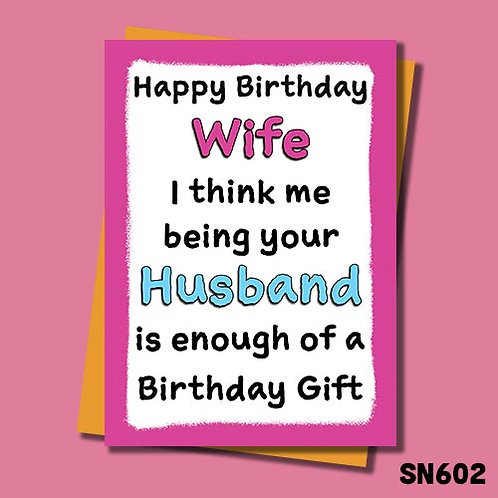 Being your Wife is enough of a gift birthday card.