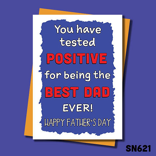 You have tested positive for being the best Dad ever Father's Day card.