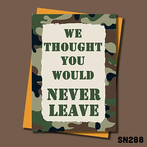 Thought you would never leave military themed leaving card from Jolly Ginger Cards..
