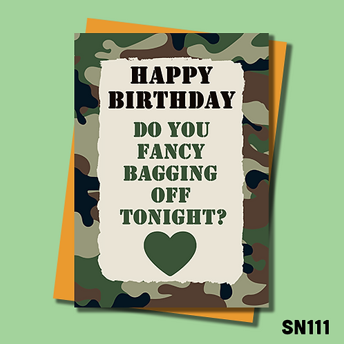 Funny military birthday card. Fancy bagging off tonight. SN111.